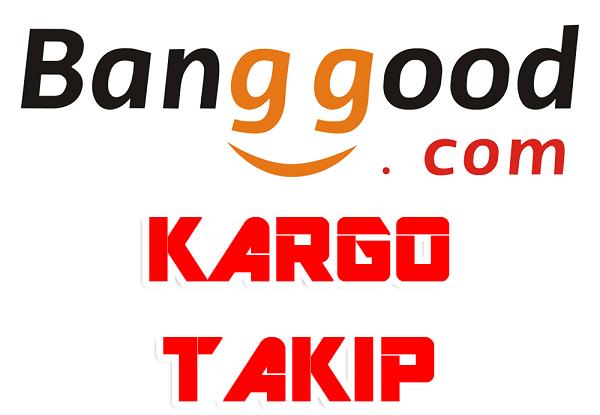 Banggood Kargo Takip